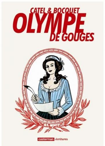 Olympe de Gouges, femme, guillotine, féministe, droits des Noirs, droits des femmes, José-Louis Bocquet